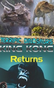 Terrific Dinosaur + King kong returns (7D)