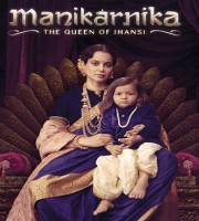Manikarnika :The Queen of Jhansi